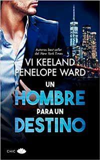 Un Hombre Para Un Destino De Vi Keeland Y Penelope Ward Hombre Penelope This Book