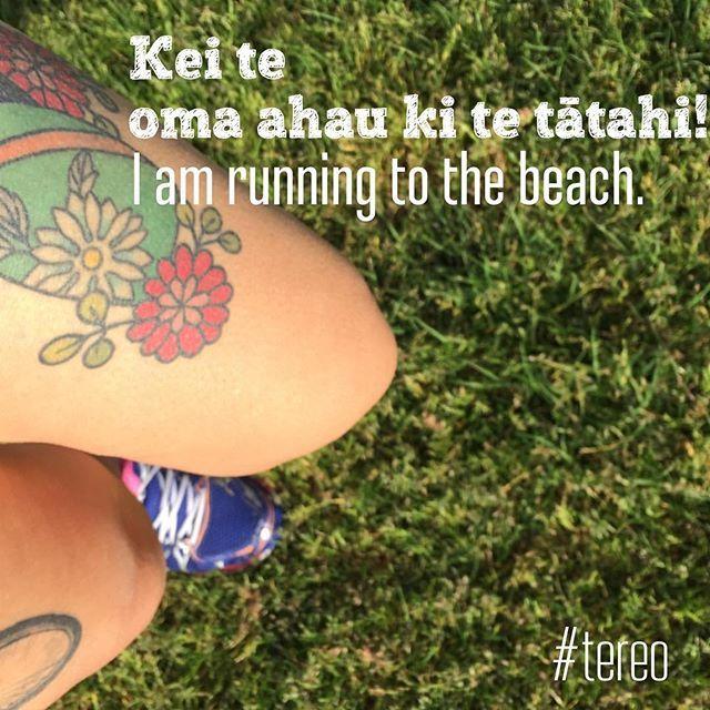 Kei te oma ahau ki te tātahi.  I am running to the beach. #tereo