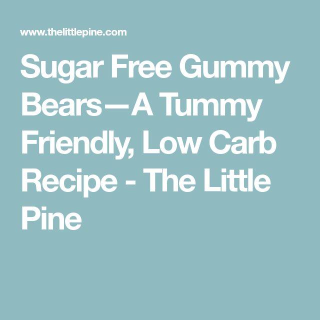 Sugar Free Gummy Bears—A Tummy Friendly, Low Carb Recipe - The Little Pine