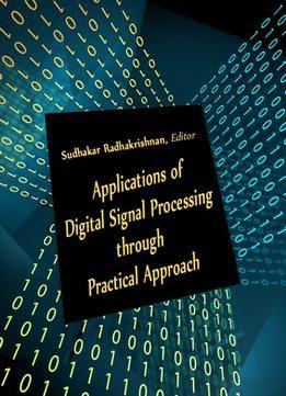 Applications Of Digital Signal Processing Through Practical Approach Ed. By Sudhakar Radhakrishnan