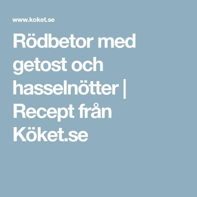 Rödbetor med getost och hasselnötter | Recept från Köket.se