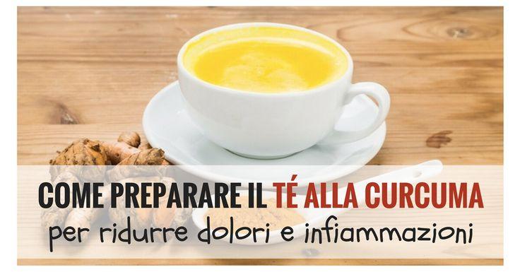 Come preparare il Tè alla Curcuma per eliminare dolori e infiammazioni