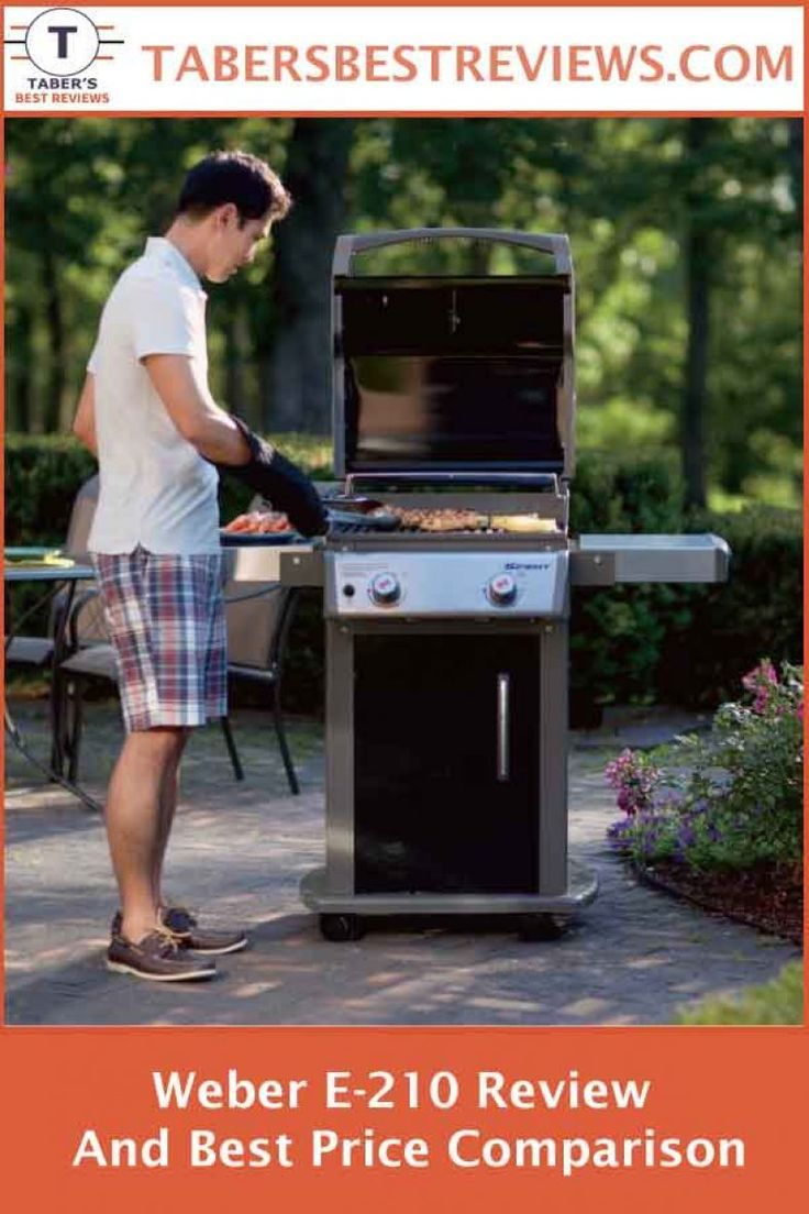 Weber E 210 Review And Best Price Comparison Taber S Best Reviews Has Tested And Reviewed The Weber E 2 Outdoor Cooking Recipes Cooking Tips Gas Grill Reviews