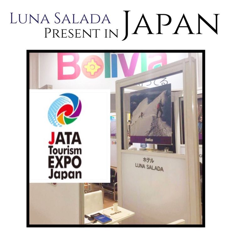 """""""Be part of the world --> Travel"""". For the 4 Time !! We are present in Jata Tourism EXPO Japan   #jata #jatatourismexpojapan #bolivia #japan #lunasalada #lunasaladahotel #uyuni #travel #saltflats #salthotel #uyunitour #観光 #日本 #ボリビア"""