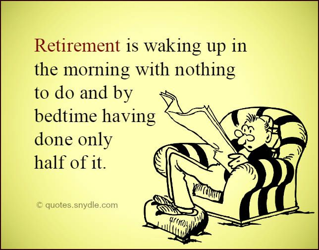 funny quotes and sayings about retirement - Google Search