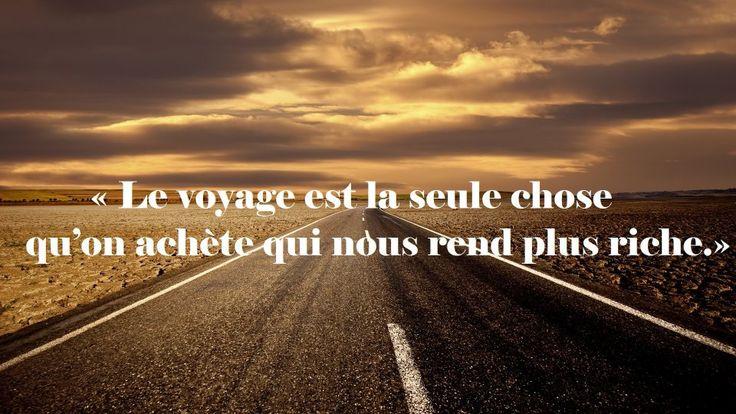 « Le voyage est la seule chose qu'on achète qui nous rend plus riche. »
