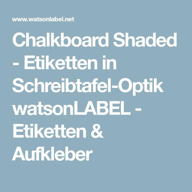 Chalkboard Shaded - Etiketten in Schreibtafel-Optik watsonLABEL - Etiketten & Aufkleber