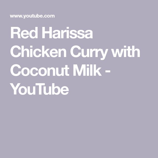 Red Harissa Chicken Curry with Coconut Milk - YouTube