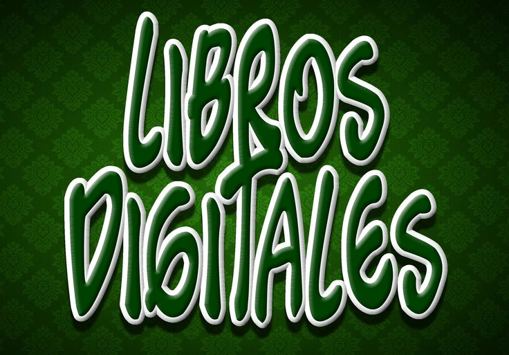"""""""LIBROS DIGITALES"""""""