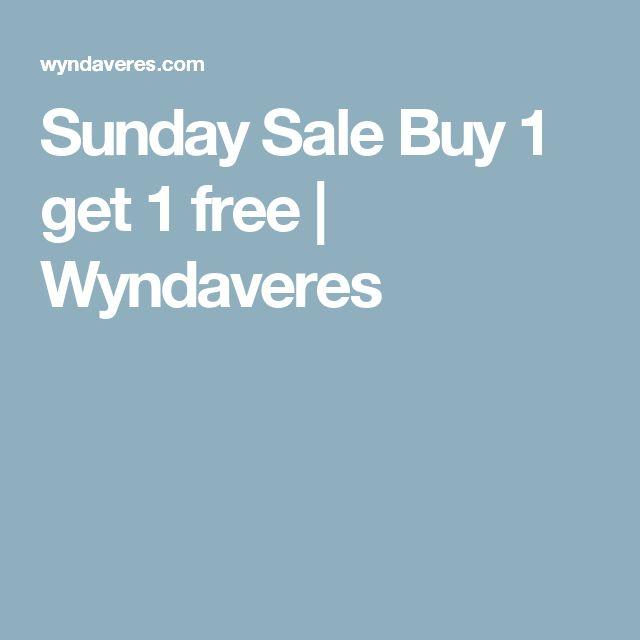 Sunday Sale Buy 1 get 1 free    Wyndaveres
