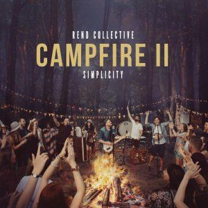 Campfire II: Simplicity CD by Rend Collective. Winner of Worship Album of the Year and Best Group