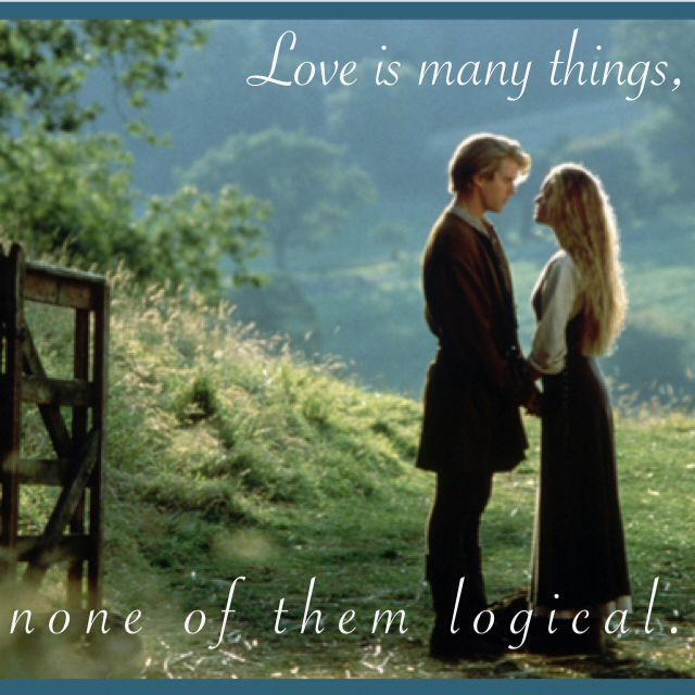 The Princess Bride - Being a diehard romantic, Willa loves this movie and the Buttercup/Westley relationship.