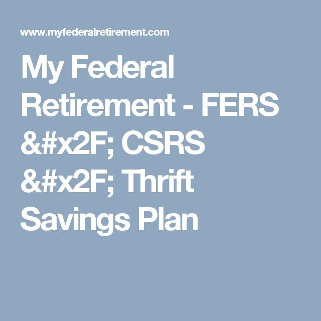My Federal Retirement - FERS / CSRS / Thrift Savings Plan