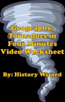 Tornadoes in Four Minutes Video Worksheet by History Wizard | Teachers Pay Teachers