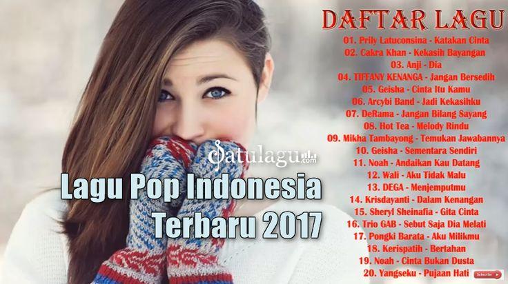 Download 20 Koleksi Lagu Pop Indonesia Terbaru 2017 Terpopuler di satulagu.com lebih mudah dan ...