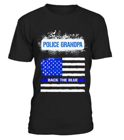 # POLICE GRANDPA   BACK THE BLUE Grandpa Grandparents Parents Papaw T Shirt .  HOW TO ORDER:1. Select the style and color you want: 2. Click Reserve it now3. Select size and quantity4. Enter shipping and billing information5. Done! Simple as that!TIPS: Buy 2 or more to save shipping cost!This is printable if you purchase only one piece. so dont worry, you will get yours.Guaranteed safe and secure checkout via:Paypal   VISA   MASTERCARDgrandad collar shirt, grandparent t shirts, black grandad…