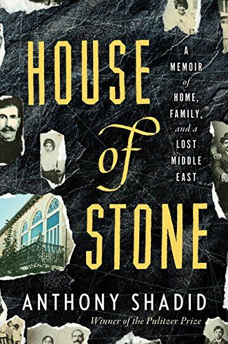 House of Stone: A Memoir of Home, Family, and a Lost Midd...