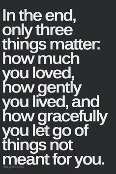 ...only three things matter....
