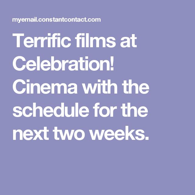 Terrific films at Celebration! Cinema with the schedule for the next two weeks.