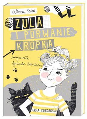 Prowincjonalna nauczycielka: Natasza Socha. Zula i porwanie Kropka.