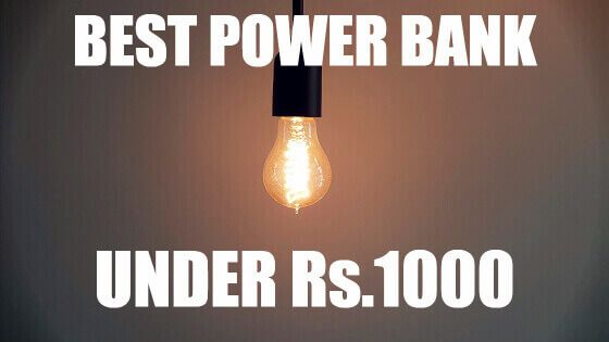 Best Power Bank for your Smartphones under Rs.1000