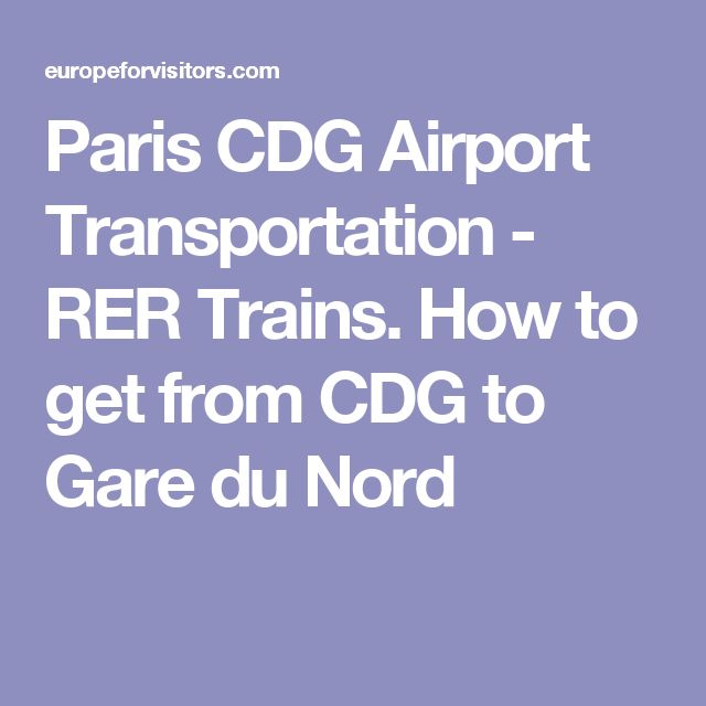 Paris CDG Airport Transportation - RER Trains. How to get from CDG to Gare du Nord