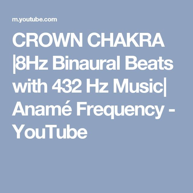 CROWN CHAKRA |8Hz Binaural Beats with 432 Hz Music| Anamé Frequency - YouTube