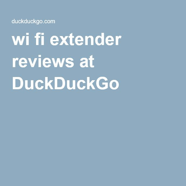 wi fi extender reviews at DuckDuckGo