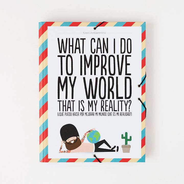 Carpeta clasificadora - What can I do to improve my world that is my reality?
