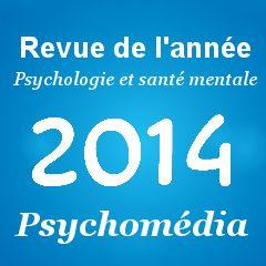 Revue de l'année 2014 en psychologie et en santé mentale | PsychoMédia