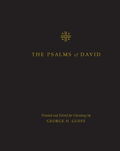 The Psalms of David: Pointed and Edited for Chanting by George H. Guest