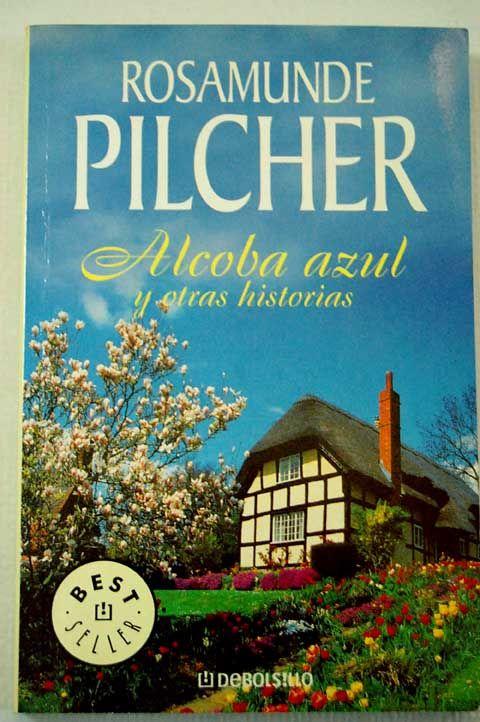 Alcoba azul y otras historias / Rosamunde Pilcher