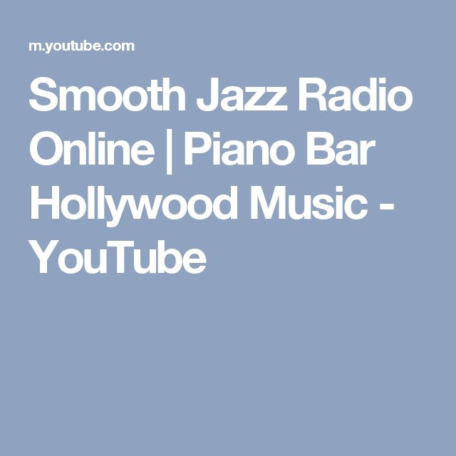 Smooth Jazz Radio Online | Piano Bar Hollywood Music - YouTube