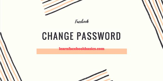 How Do I Change My Password on Facebook Change My FB