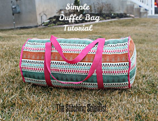 Simple Duffel Bag Tutorial | The Stitching Scientist #duffelbag #diy #bag pattern