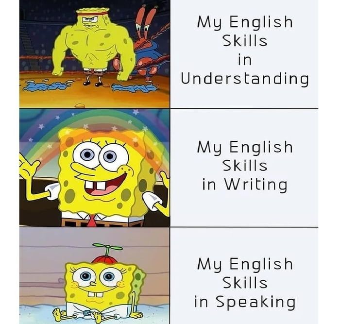 When English Is Not Your First Language Funny Memes Spongebob Memes Best Memes
