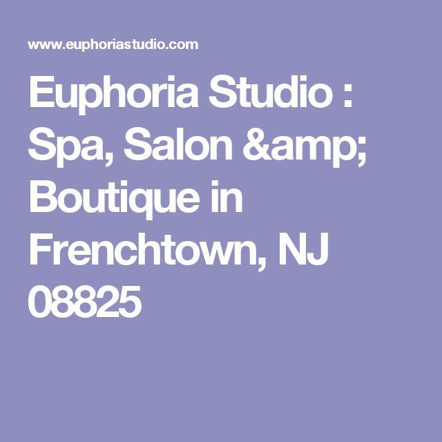 Euphoria Studio : Spa, Salon & Boutique in Frenchtown, NJ 08825