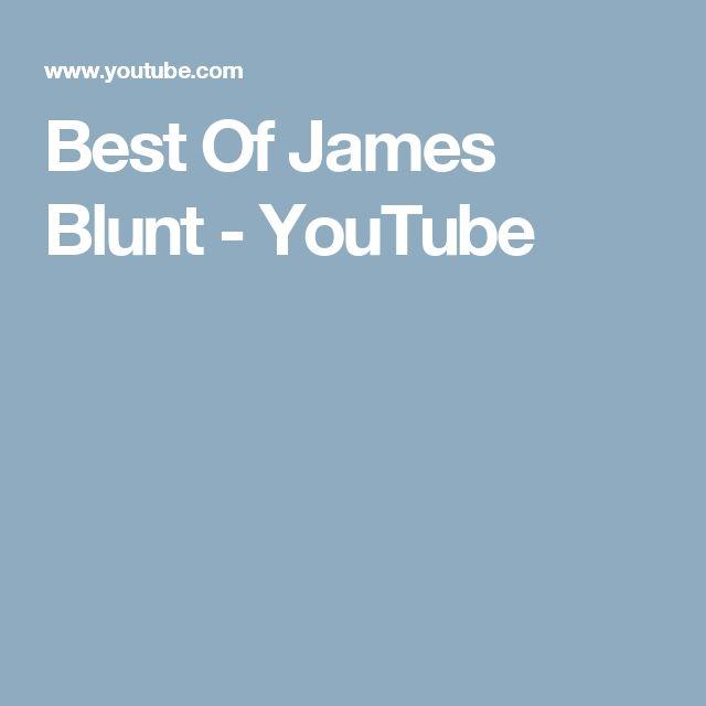 Best Of   James Blunt - YouTube