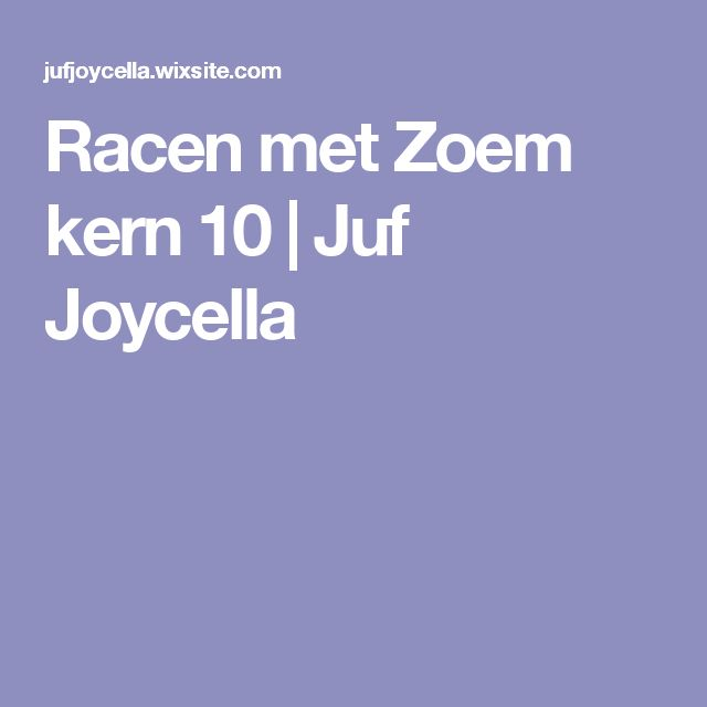 Racen met Zoem kern 10 | Juf Joycella