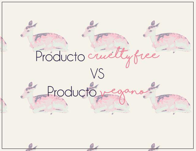 Producto no testado en animales vs Producto vegano  |  Cruelty Free