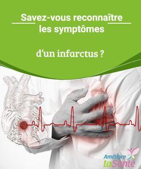 Savez-vous reconnaître les symptômes d'un infarctus ? Souffrir d'un infarctus peut arriver à tout le monde, mais sauriez-vous reconnaître les symptômes et réagir de la bonne façon ?