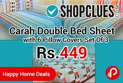 Shopclues #HappyHomeDeals is offering 70% off on Carah Double Bed Sheet with 6 Pillow Covers Set Of 3 at Rs.449 Only. Flat Sheet Width 86 inch* Length 94 inch, 3 Bedsheet, 6 Pillow Covers.  http://www.paisebachaoindia.com/carah-double-bed-sheet-with-6-pillow-covers-set-of-3-at-rs-449-only-shopclues/