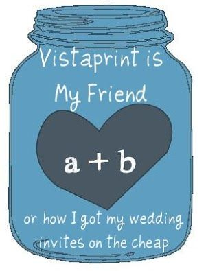Teacher Talons: Vistaprint Is My Friend (or, How I Got My Wedding Invites on the Cheap)