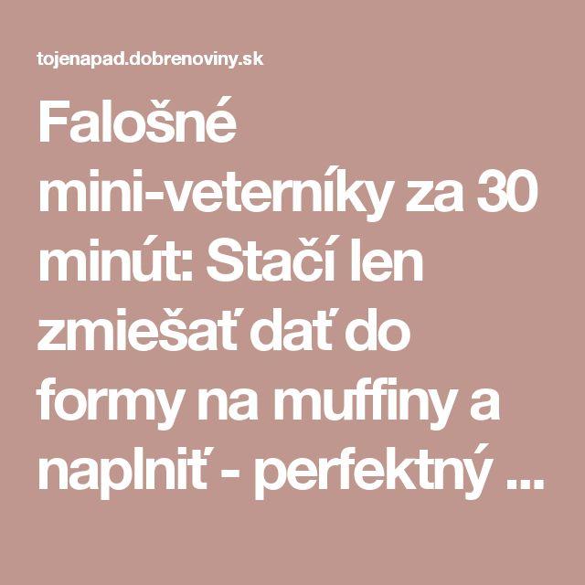 Falošné mini-veterníky za 30 minút: Stačí len zmiešať dať do formy na muffiny a naplniť - perfektný dezert je na svete!