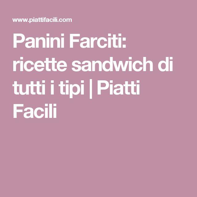 Panini Farciti: ricette sandwich di tutti i tipi | Piatti Facili