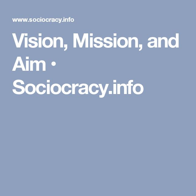 Vision, Mission, and Aim • Sociocracy.info