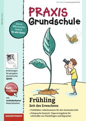 Praxis Grundschule - Frühling - Zeit des Erwachens - Ausgabe März Heft 2 / 2016: Verlage der Westermann Gruppe