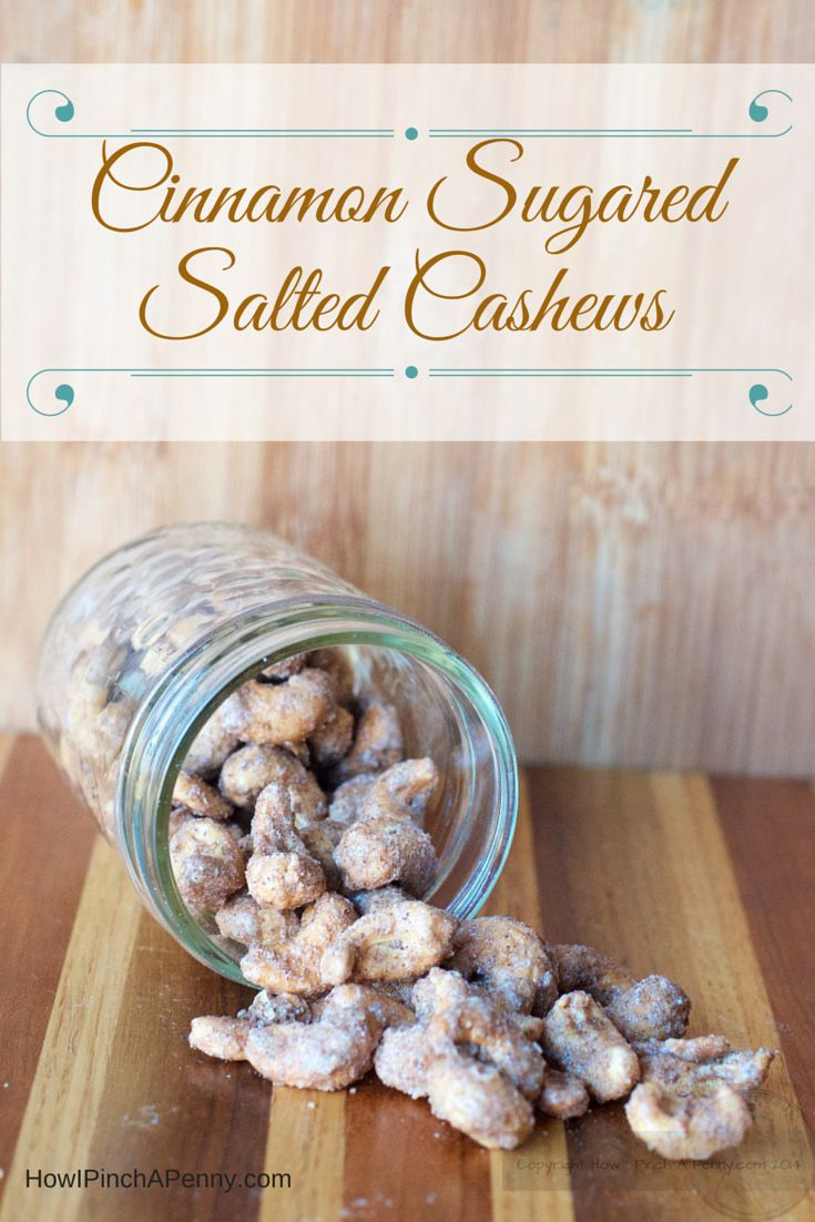 Cinnamon Sugar Salted Cashews from HowIPinchAPenny.com. If you say they taste like the cinnamon cashews you get at the amusement park, I would be alright with that. Enjoy!