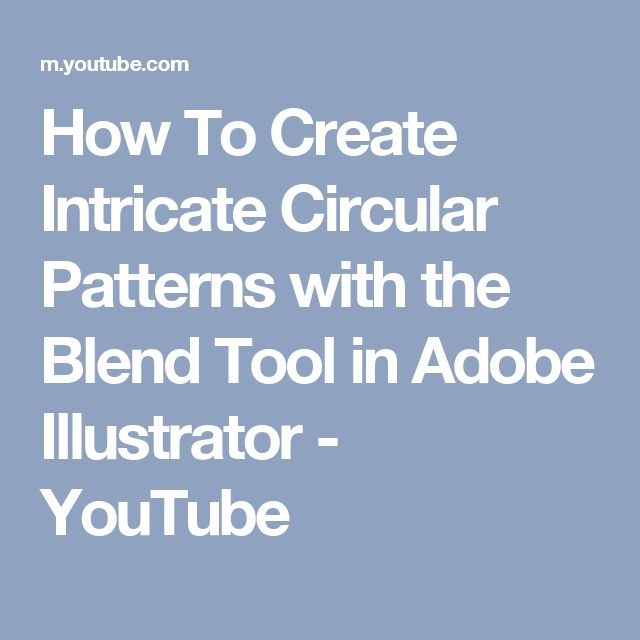 How To Create Intricate Circular Patterns with the Blend Tool in Adobe Illustrator - YouTube