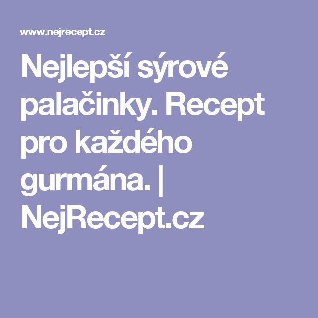 Nejlepší sýrové palačinky. Recept pro každého gurmána.   NejRecept.cz